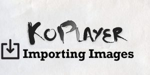 Importing-Images-KoPlayer
